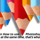 Learn Photoshop For FREE