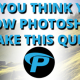 So you think you know Photoshop?